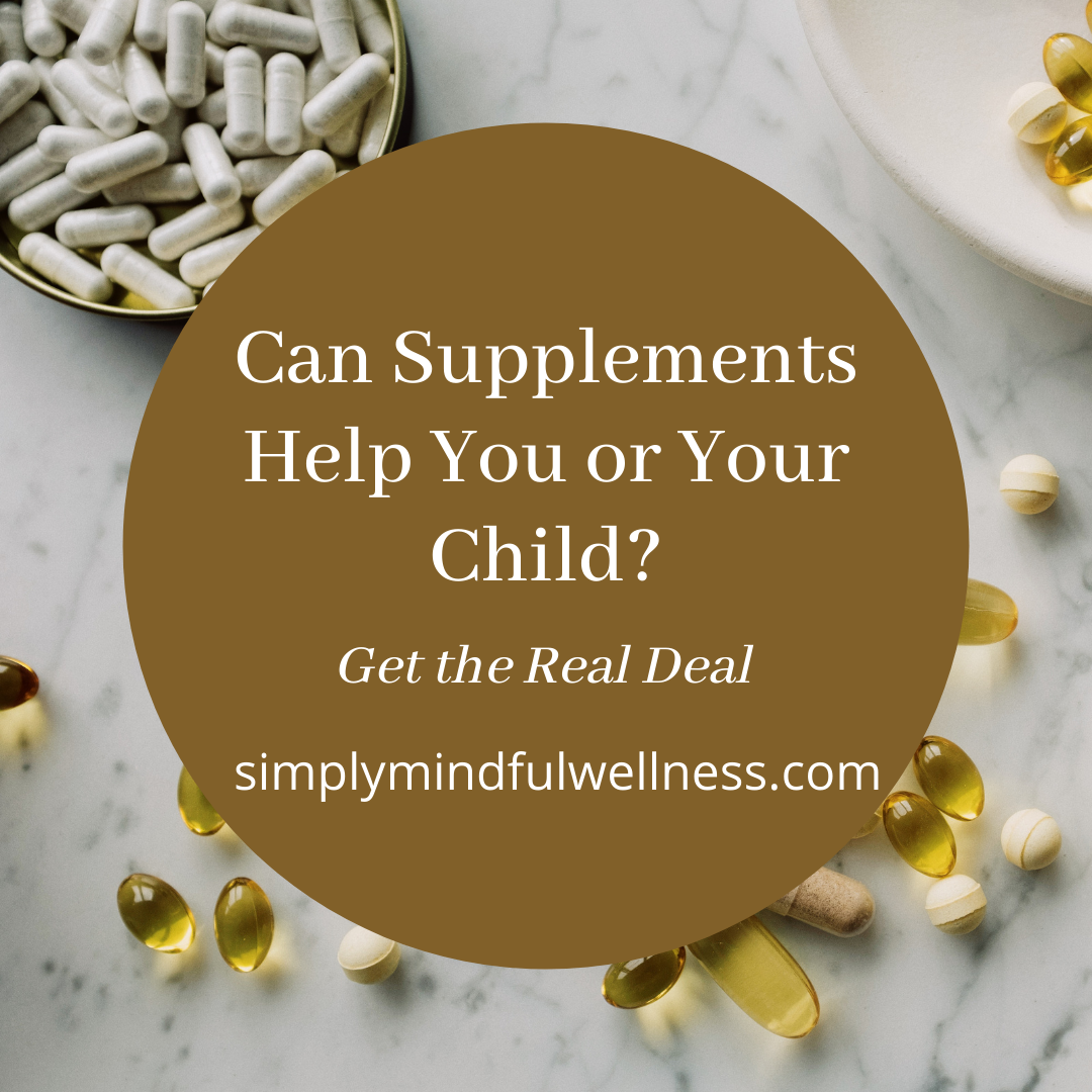 Can supplements help you or your child? Get the real deal.