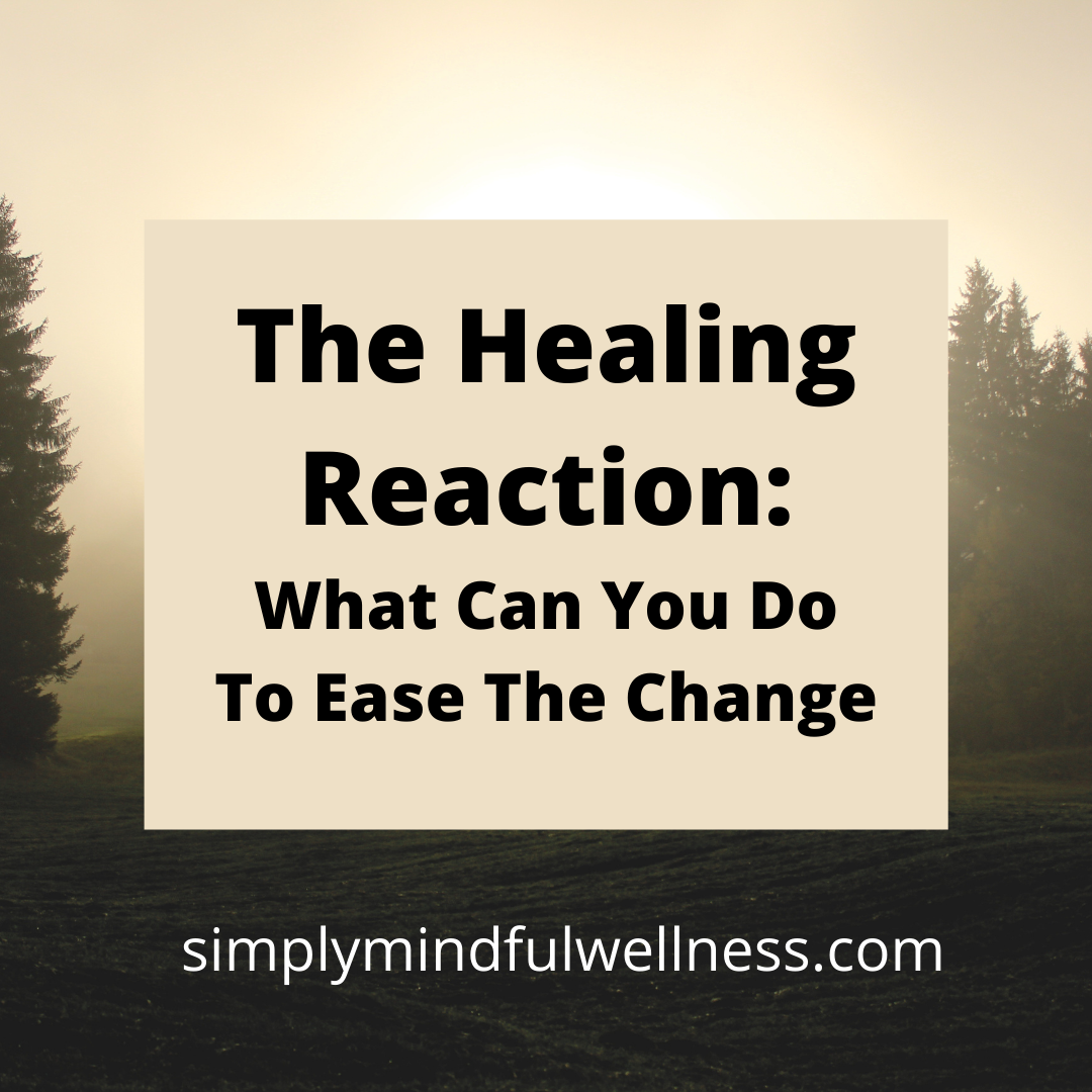 The Healing Reaction: How to Ease the Transition to Wellness