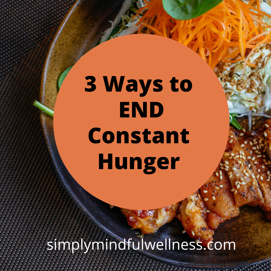 3 Ways to End Constant Hunger