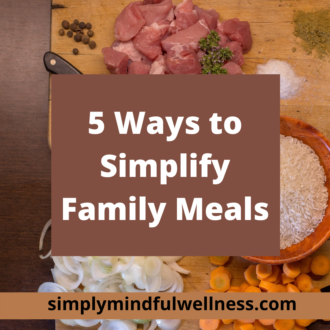 5 Ways to Simplify Family Meals