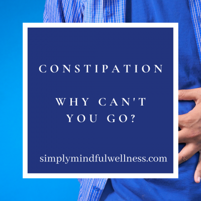 Constipation – Why can't you go?