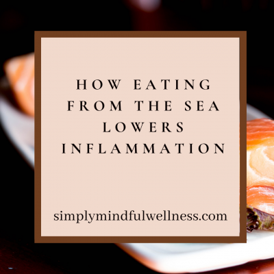 How Eating From the Sea Helps Inflammation & Your Health